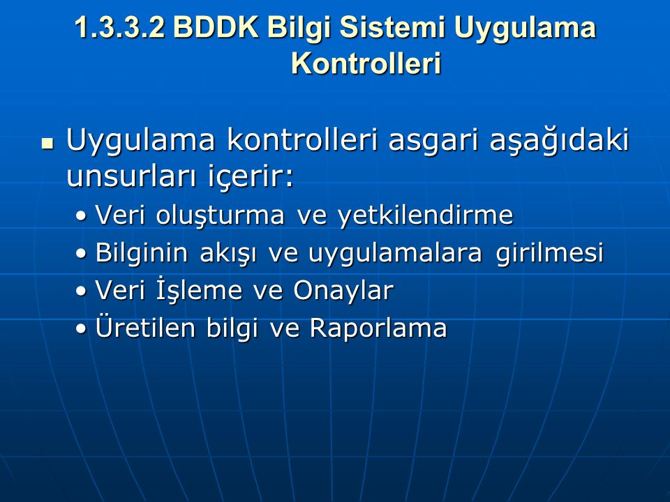 1.3.3.2 BDDK Bilgi Sistemi Uygulama Kontrolleri