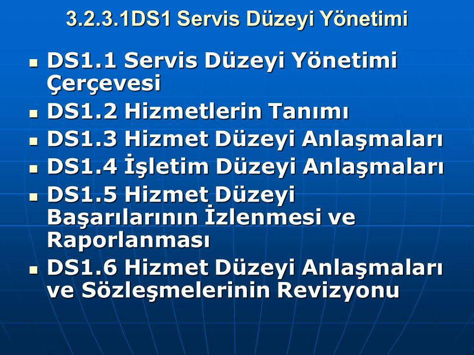 3.2.3.1DS1 Servis Düzeyi Yönetimi
