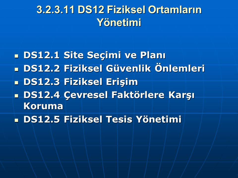 3.2.3.11 DS12 Fiziksel Ortamların Yönetimi