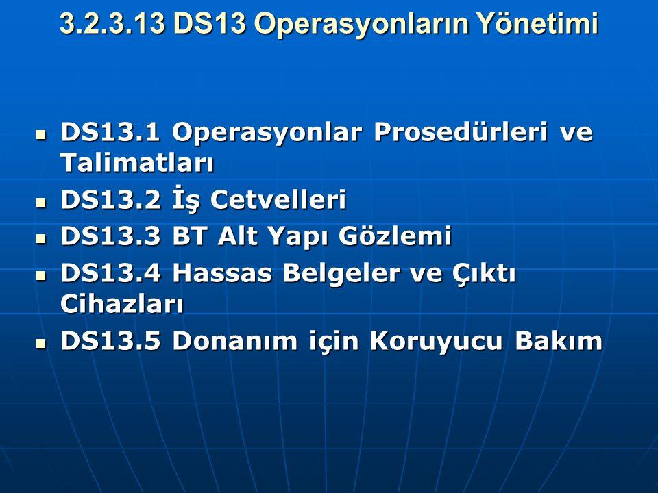 3.2.3.13 DS13 Operasyonların Yönetimi