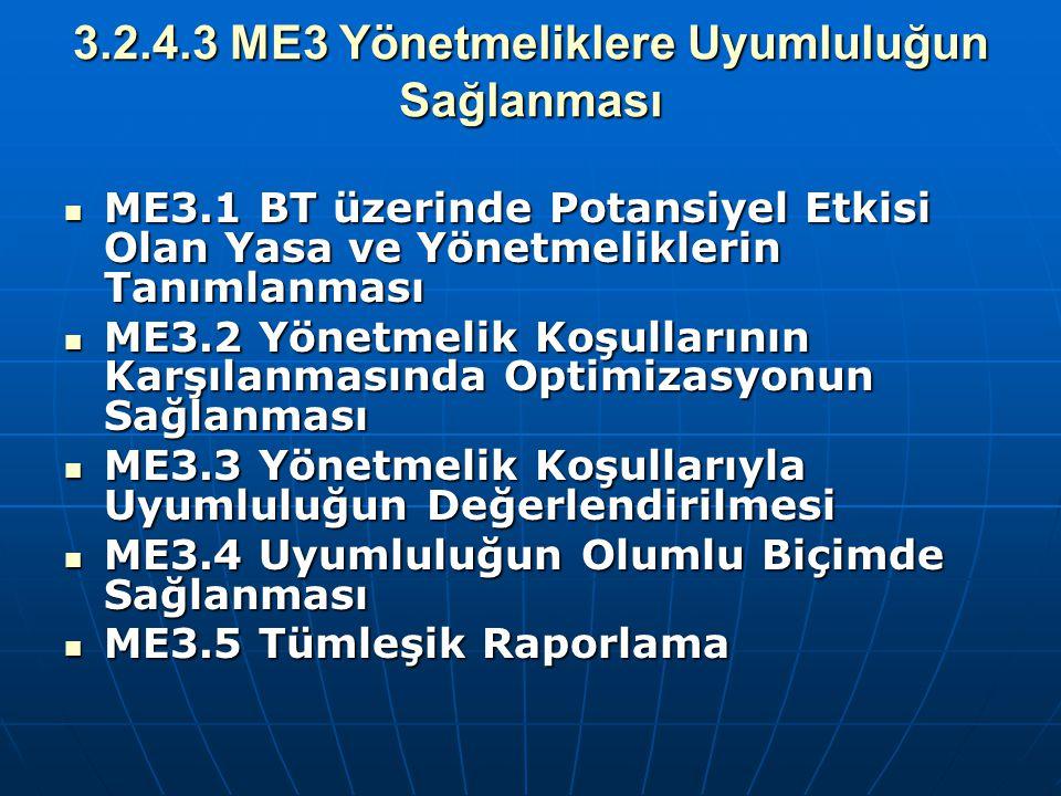 3.2.4.3 ME3 Yönetmeliklere Uyumluluğun Sağlanması