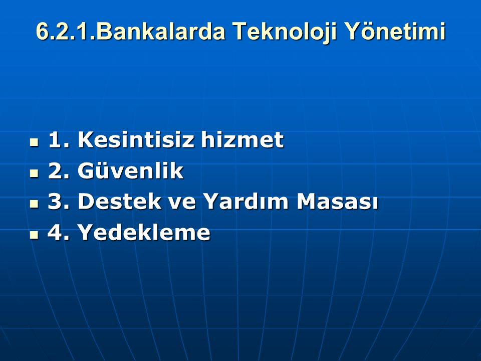 6.2.1.Bankalarda Teknoloji Yönetimi