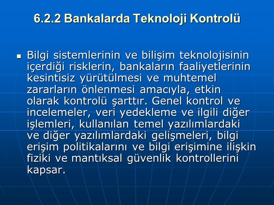 6.2.2 Bankalarda Teknoloji Kontrolü