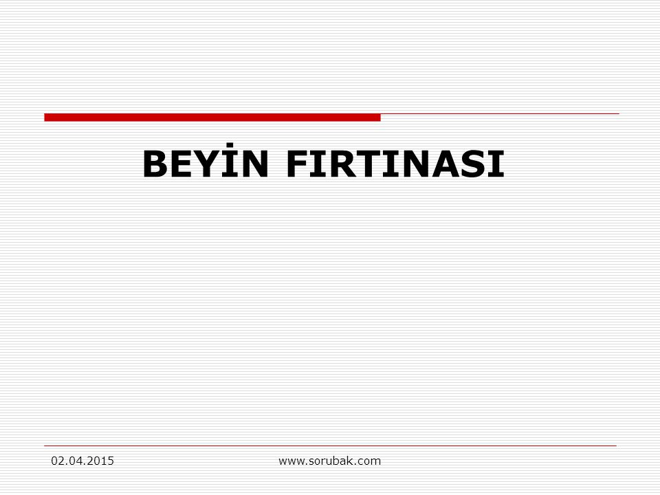 BEYİN FIRTINASI 09.04.2017 www.sorubak.com