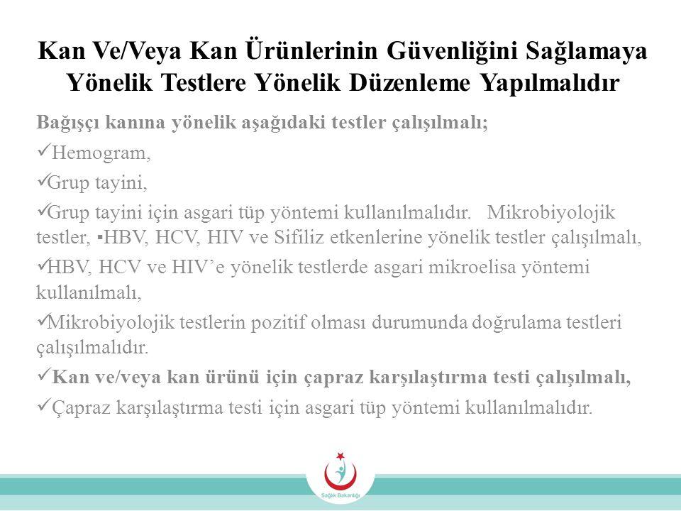 Kan Ve/Veya Kan Ürünlerinin Güvenliğini Sağlamaya Yönelik Testlere Yönelik Düzenleme Yapılmalıdır