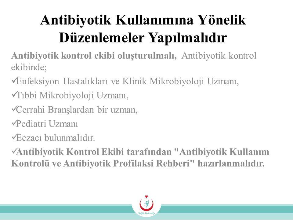 Antibiyotik Kullanımına Yönelik Düzenlemeler Yapılmalıdır