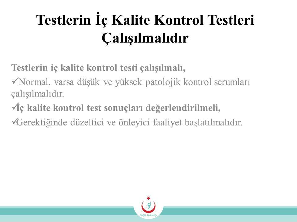 Testlerin İç Kalite Kontrol Testleri Çalışılmalıdır
