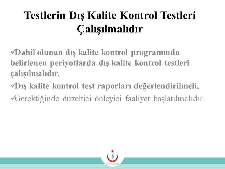 Testlerin Dış Kalite Kontrol Testleri Çalışılmalıdır