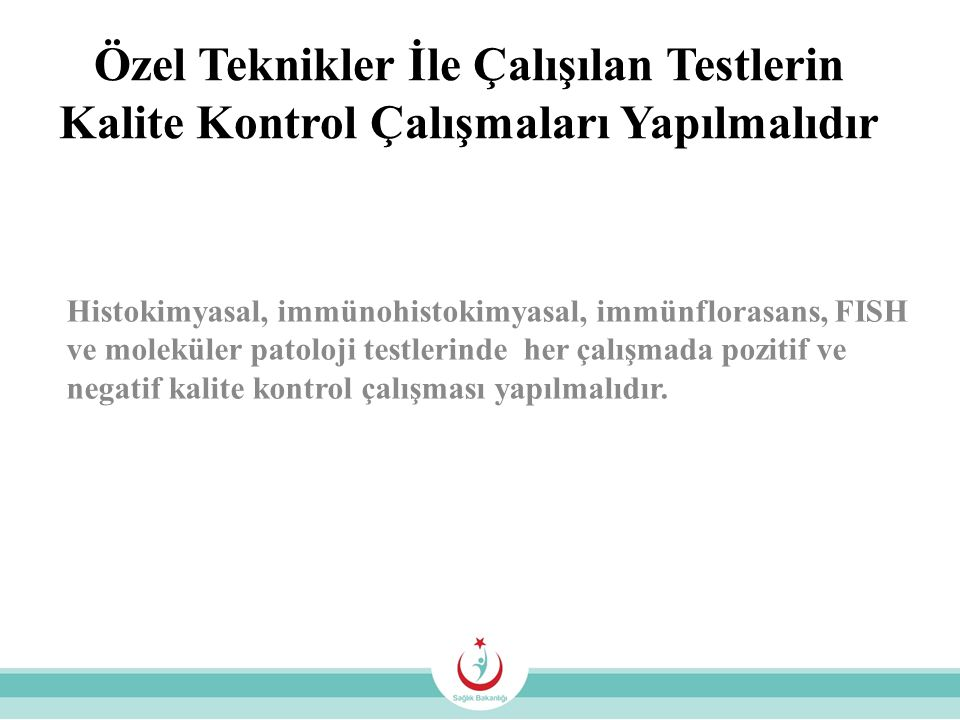 Özel Teknikler İle Çalışılan Testlerin Kalite Kontrol Çalışmaları Yapılmalıdır