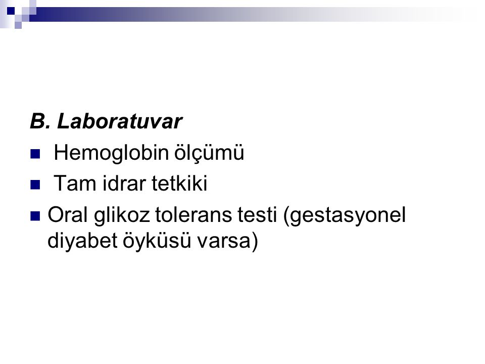 B. Laboratuvar Hemoglobin ölçümü. Tam idrar tetkiki.