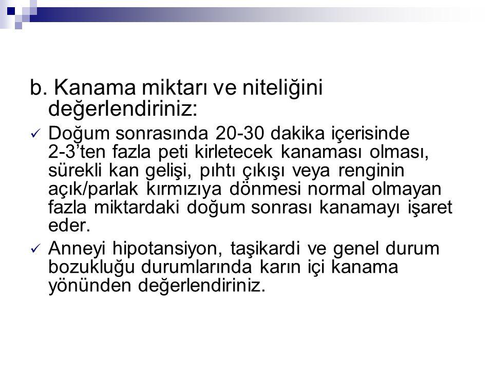 b. Kanama miktarı ve niteliğini değerlendiriniz: