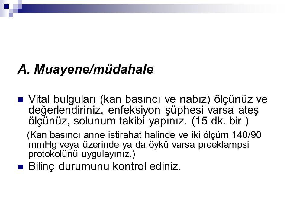A. Muayene/müdahale