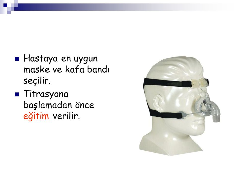 Hastaya en uygun maske ve kafa bandı seçilir.