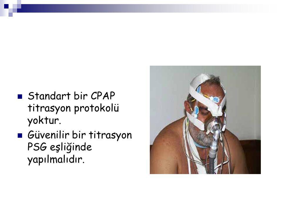Standart bir CPAP titrasyon protokolü yoktur.