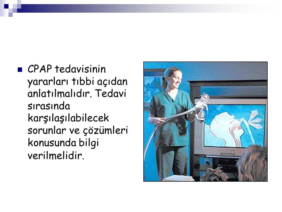 CPAP tedavisinin yararları tıbbi açıdan anlatılmalıdır