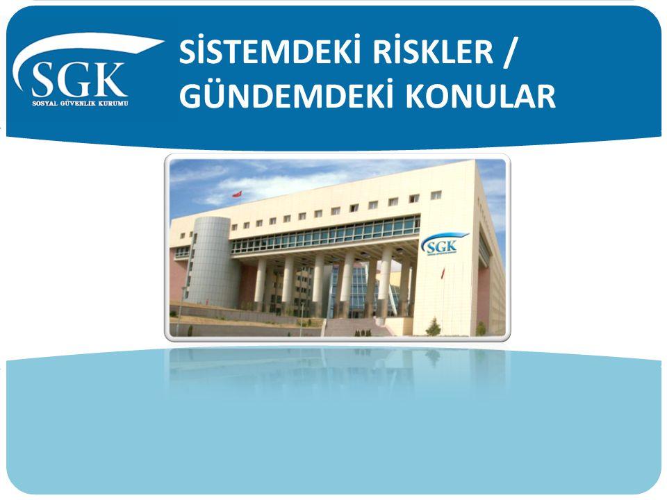 SİSTEMDEKİ RİSKLER / GÜNDEMDEKİ KONULAR