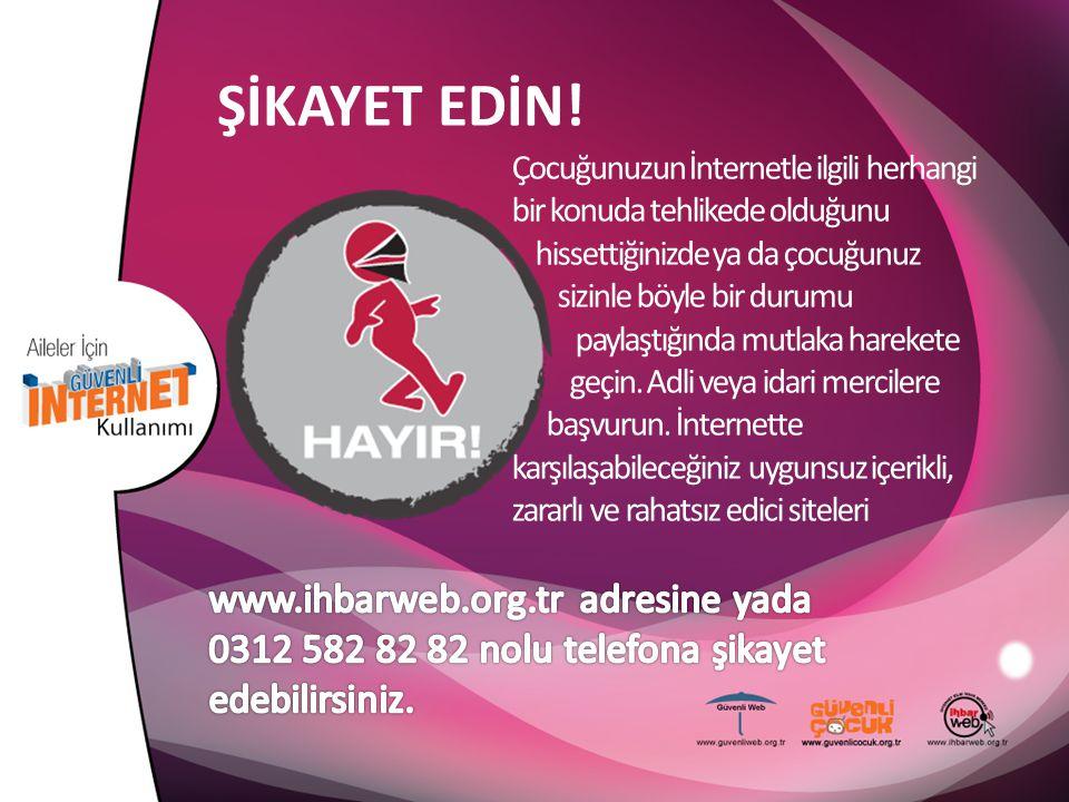 ŞİKAYET EDİN! www.ihbarweb.org.tr adresine yada