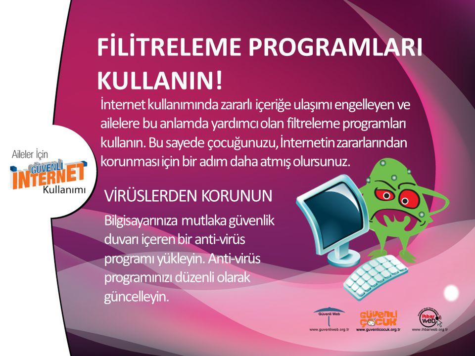 FİLİTRELEME PROGRAMLARI KULLANIN!