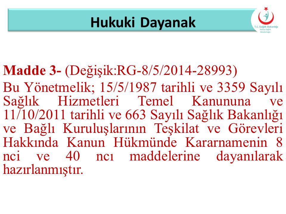 Hukuki Dayanak Madde 3- (Değişik:RG-8/5/2014-28993)
