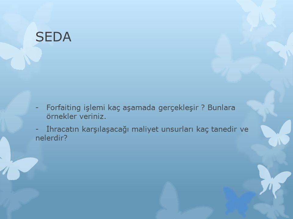 SEDA Forfaiting işlemi kaç aşamada gerçekleşir Bunlara örnekler veriniz.