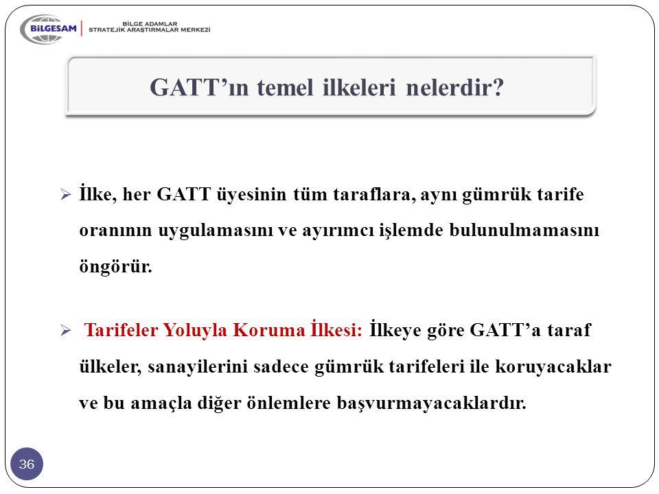 GATT'ın temel ilkeleri nelerdir