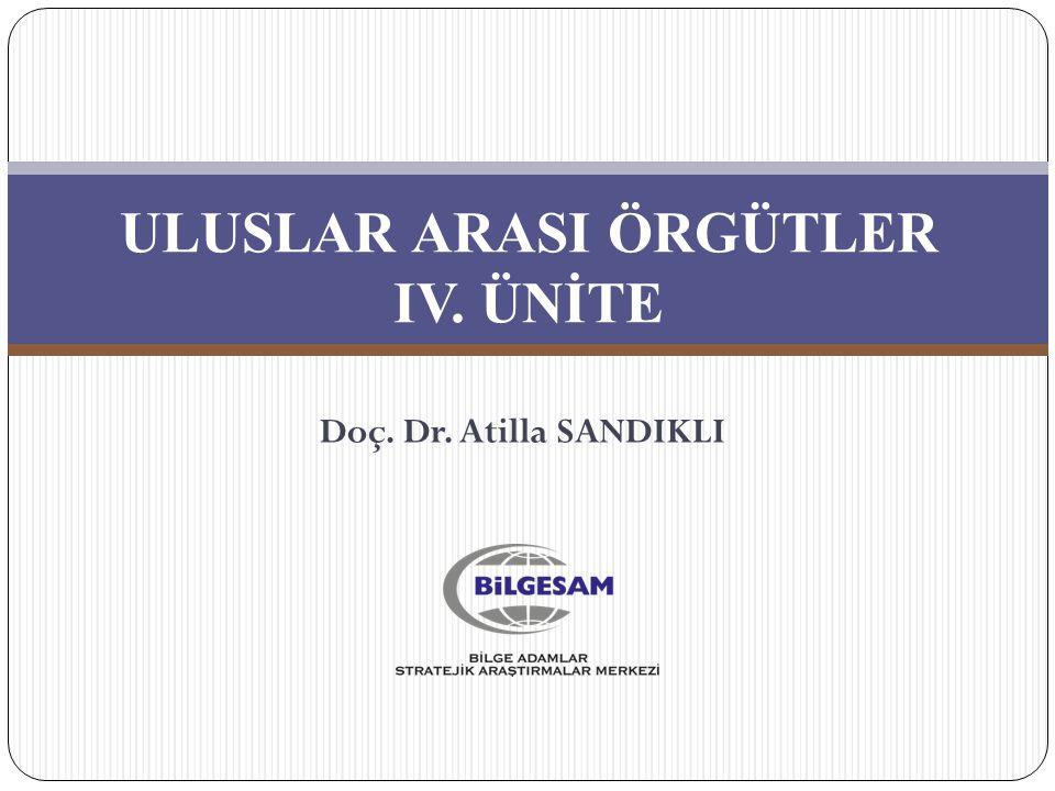 ULUSLAR ARASI ÖRGÜTLER IV. ÜNİTE
