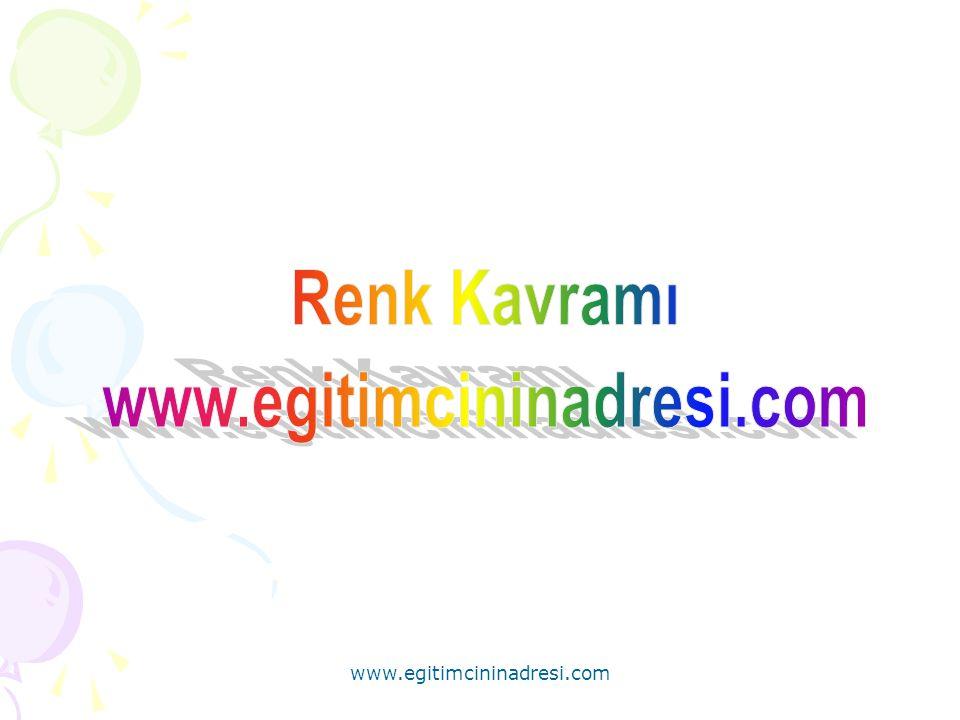Renk Kavramı www.egitimcininadresi.com