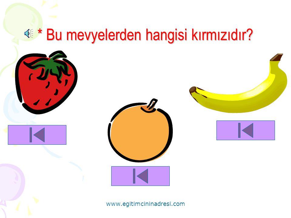* Bu mevyelerden hangisi kırmızıdır