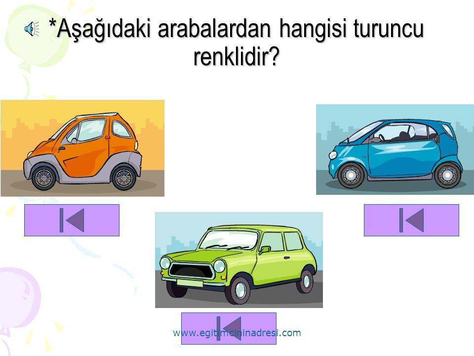 *Aşağıdaki arabalardan hangisi turuncu renklidir