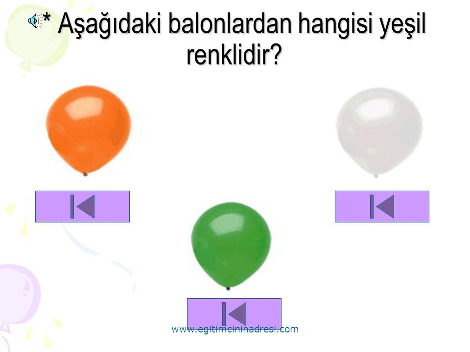 * Aşağıdaki balonlardan hangisi yeşil renklidir