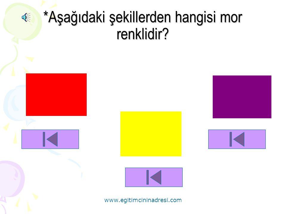 *Aşağıdaki şekillerden hangisi mor renklidir