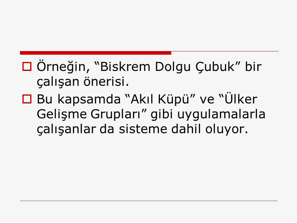 Örneğin, Biskrem Dolgu Çubuk bir çalışan önerisi.