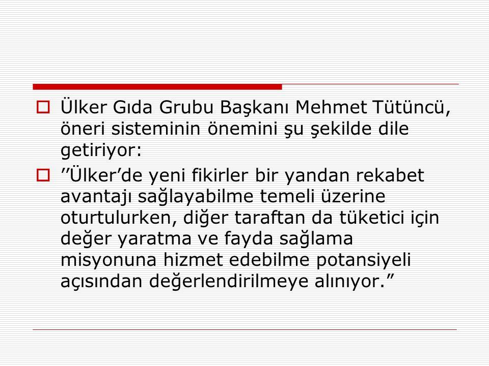 Ülker Gıda Grubu Başkanı Mehmet Tütüncü, öneri sisteminin önemini şu şekilde dile getiriyor: