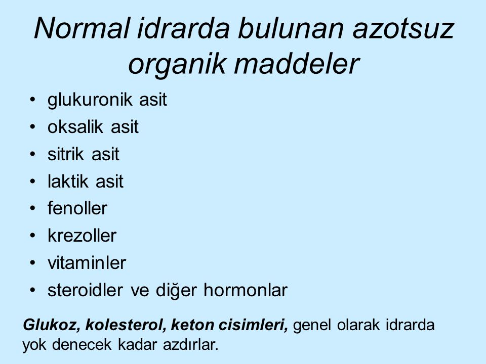 Normal idrarda bulunan azotsuz organik maddeler