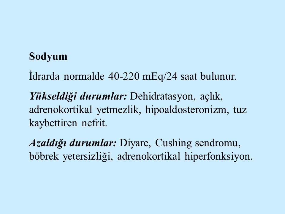 Sodyum İdrarda normalde 40-220 mEq/24 saat bulunur.