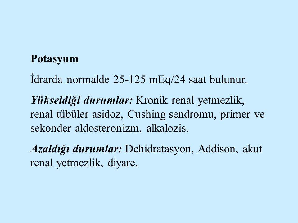 Potasyum İdrarda normalde 25-125 mEq/24 saat bulunur.