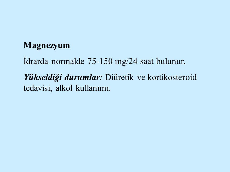 Magnezyum İdrarda normalde 75-150 mg/24 saat bulunur.