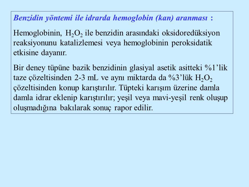 Benzidin yöntemi ile idrarda hemoglobin (kan) aranması :