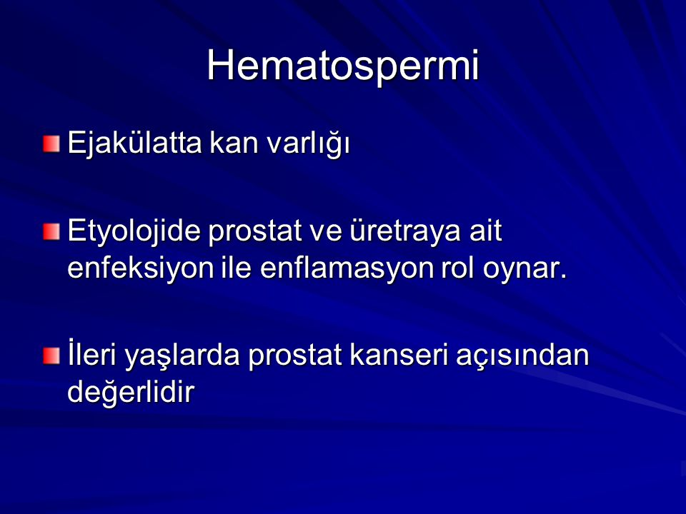 Hematospermi Ejakülatta kan varlığı