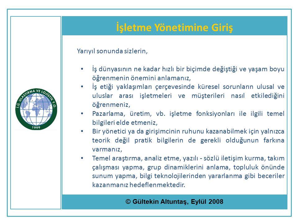 İşletme Yönetimine Giriş © Gültekin Altuntaş, Eylül 2008