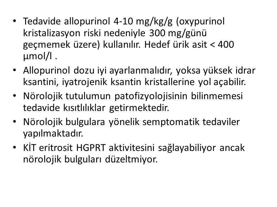 Tedavide allopurinol 4-10 mg/kg/g (oxypurinol kristalizasyon riski nedeniyle 300 mg/günü geçmemek üzere) kullanılır. Hedef ürik asit < 400 µmol/l .