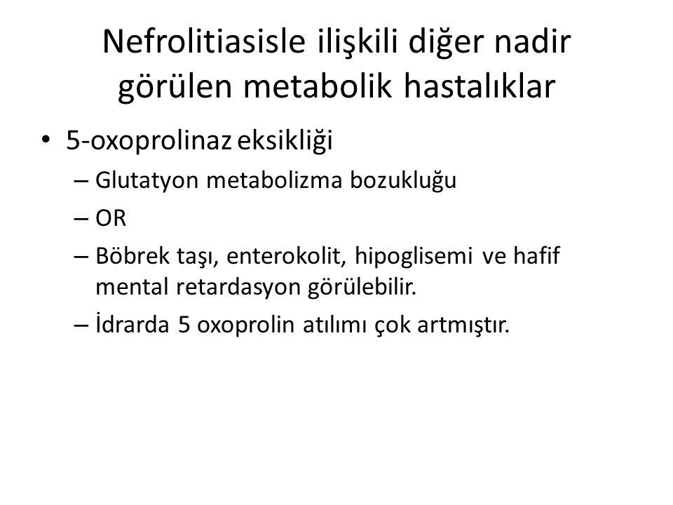 Nefrolitiasisle ilişkili diğer nadir görülen metabolik hastalıklar