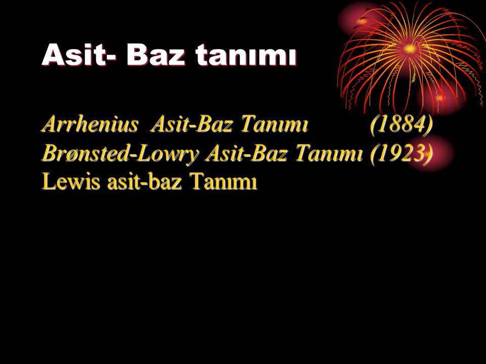 Asit- Baz tanımı Arrhenius Asit-Baz Tanımı (1884)