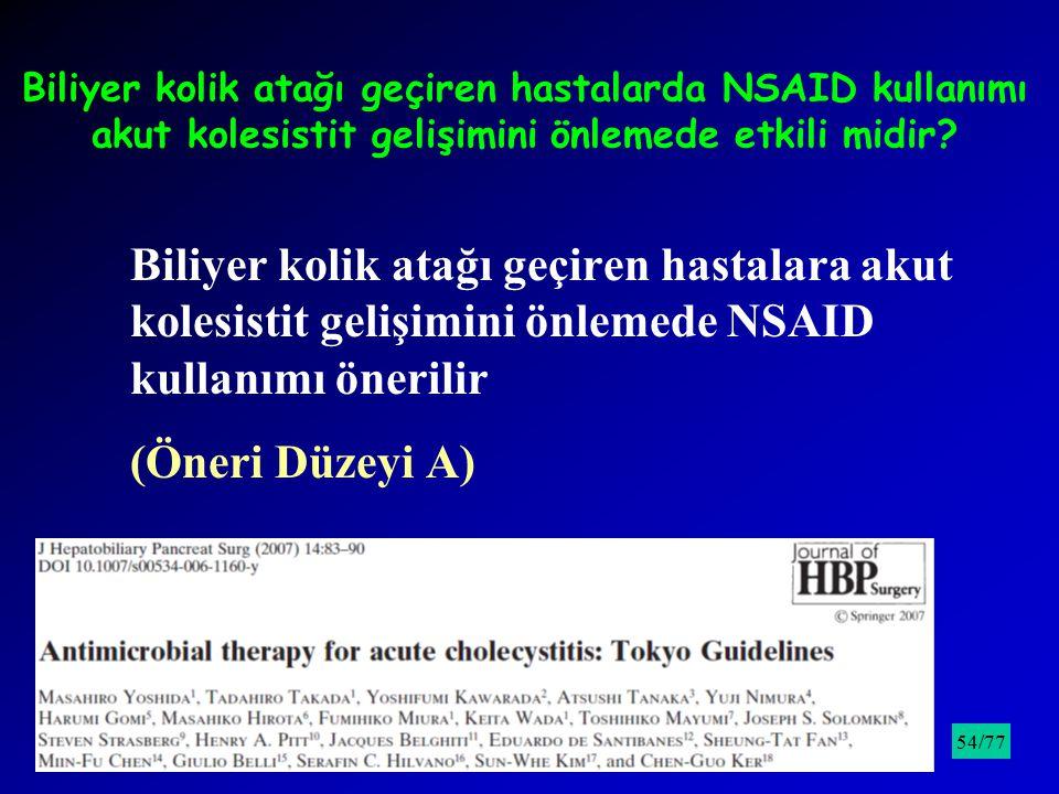 Biliyer kolik atağı geçiren hastalarda NSAID kullanımı akut kolesistit gelişimini önlemede etkili midir