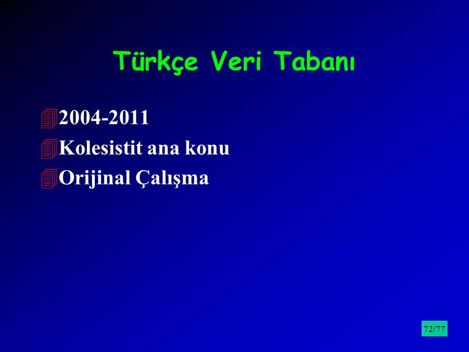 Türkçe Veri Tabanı 2004-2011 Kolesistit ana konu Orijinal Çalışma