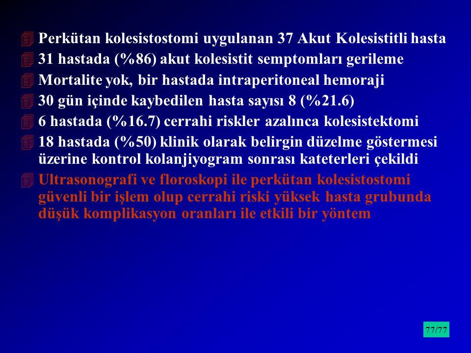 Perkütan kolesistostomi uygulanan 37 Akut Kolesistitli hasta