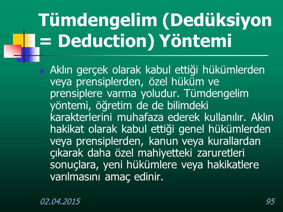 Tümdengelim (Dedüksiyon = Deduction) Yöntemi