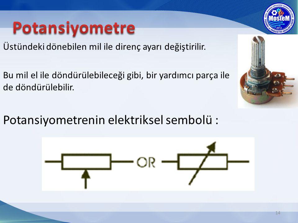 Potansiyometre Potansiyometrenin elektriksel sembolü :