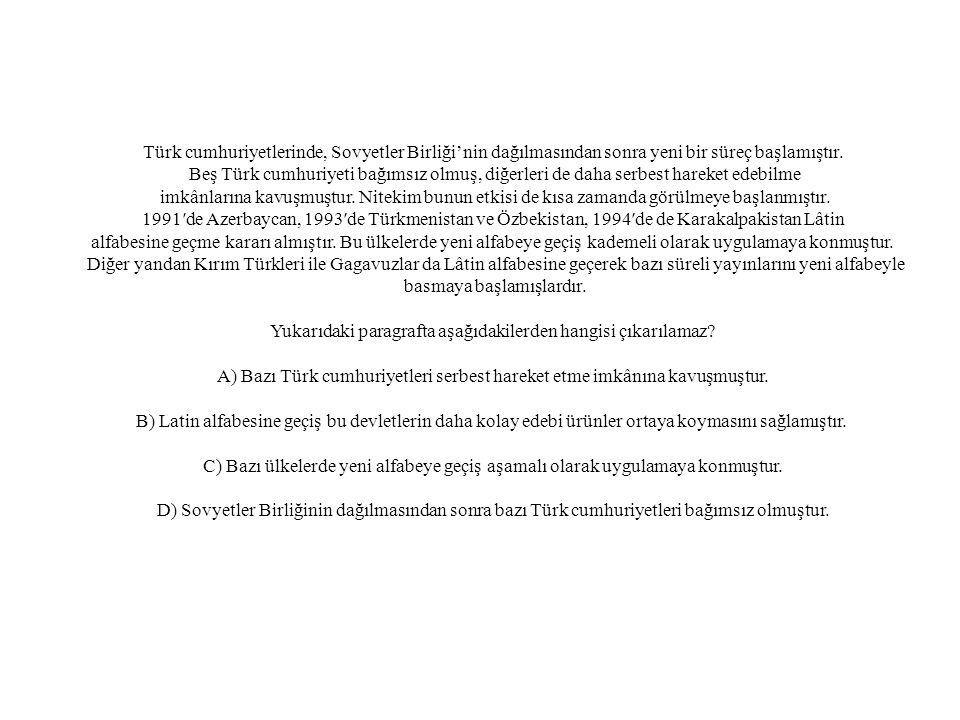 Türk cumhuriyetlerinde, Sovyetler Birliği'nin dağılmasından sonra yeni bir süreç başlamıştır.