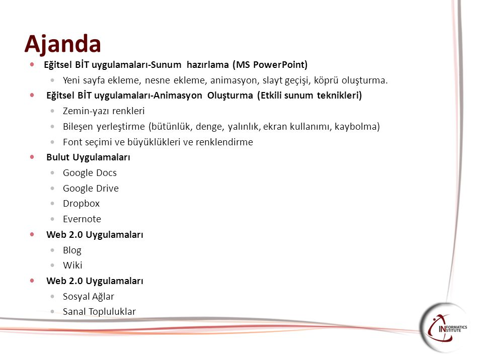 Ajanda Eğitsel BİT uygulamaları-Sunum hazırlama (MS PowerPoint)